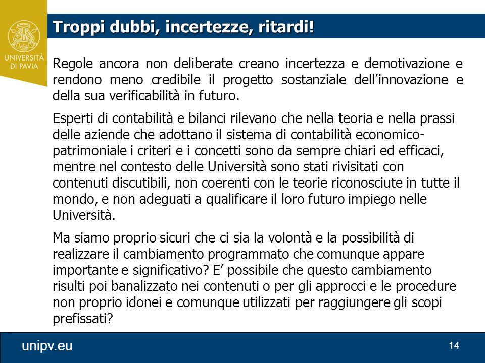 14 unipv.eu Regole ancora non deliberate creano incertezza e demotivazione e rendono meno credibile il progetto sostanziale dell'innovazione e della s