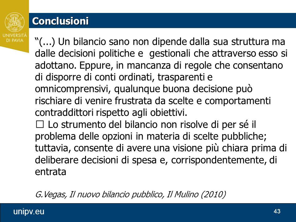 """43 unipv.eu """"(...) Un bilancio sano non dipende dalla sua struttura ma dalle decisioni politiche e gestionali che attraverso esso si adottano. Eppure,"""