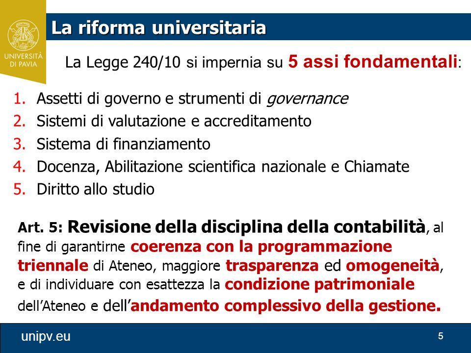 5 unipv.eu Art. 5: Revisione della disciplina della contabilità, al fine di garantirne coerenza con la programmazione triennale di Ateneo, maggiore tr