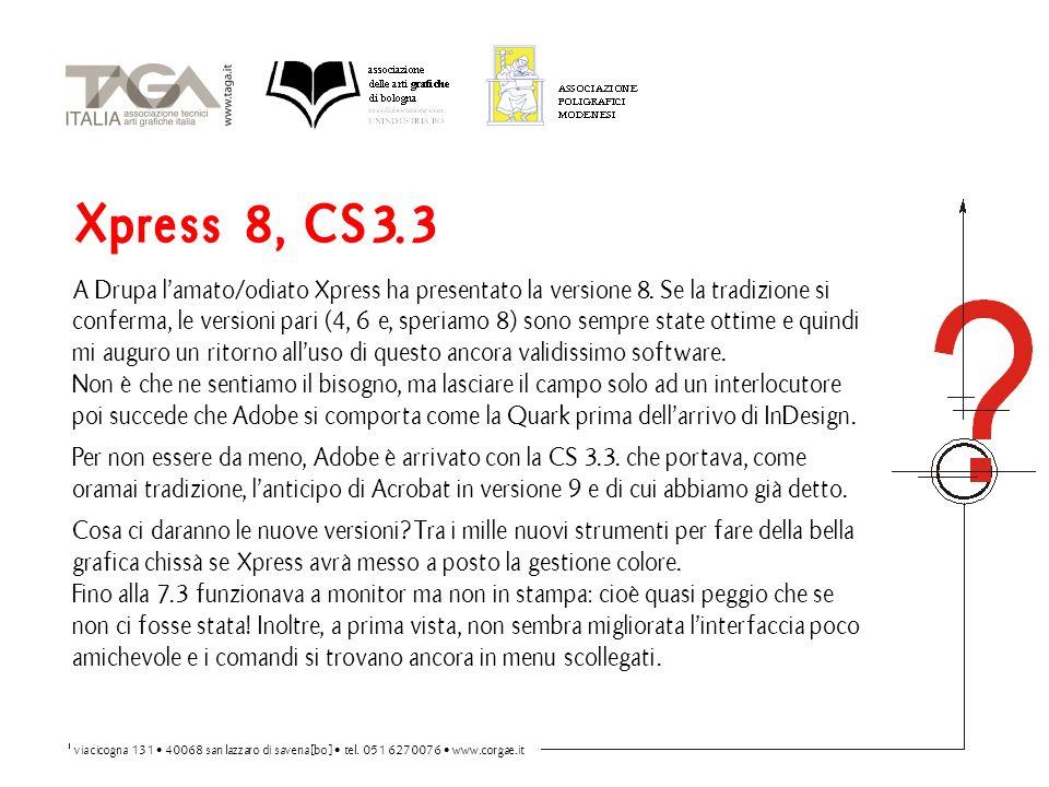 Xpress 8, CS3.3 A Drupa l'amato/odiato Xpress ha presentato la versione 8.