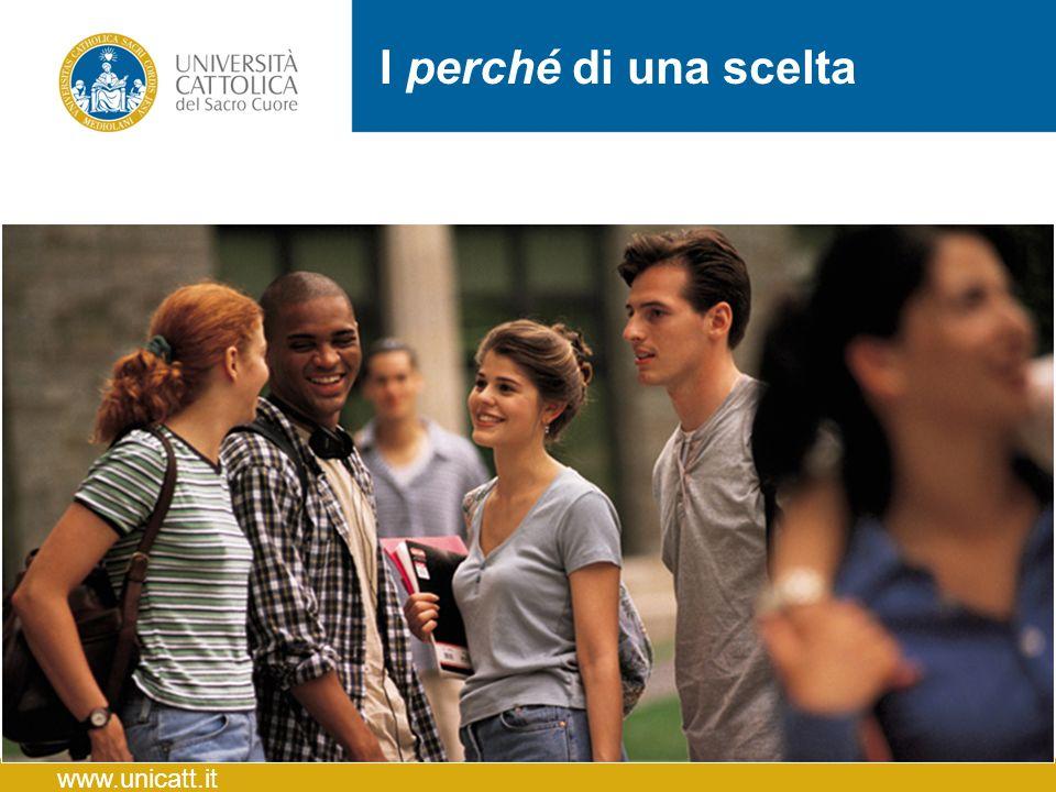 I perché di una scelta www.unicatt.it