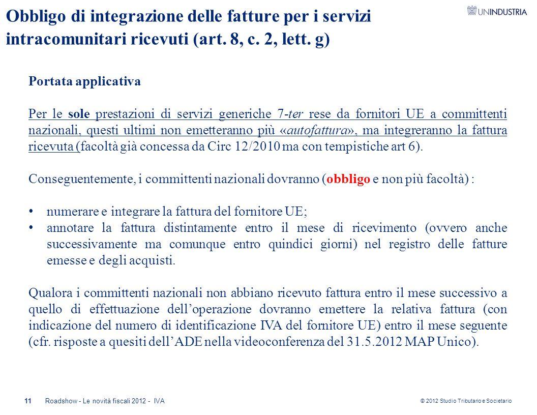 © 2012 Studio Tributario e Societario 11Roadshow - Le novità fiscali 2012 - IVA Obbligo di integrazione delle fatture per i servizi intracomunitari ri