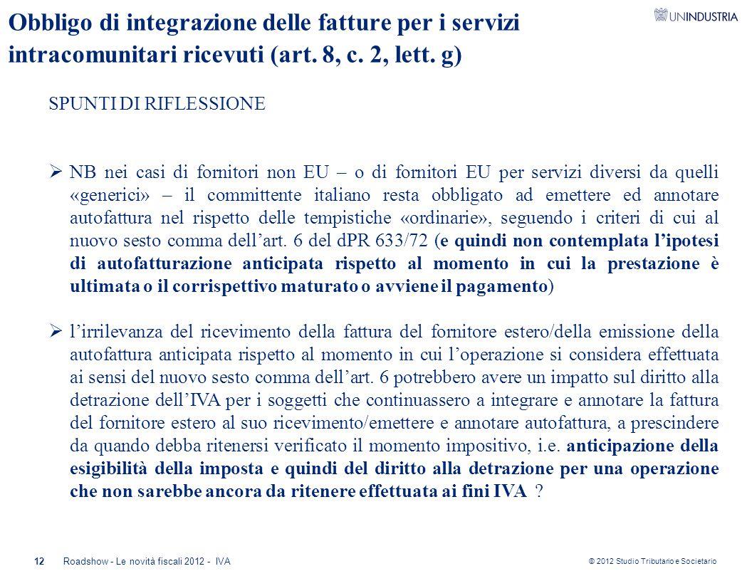 © 2012 Studio Tributario e Societario 12Roadshow - Le novità fiscali 2012 - IVA Obbligo di integrazione delle fatture per i servizi intracomunitari ri