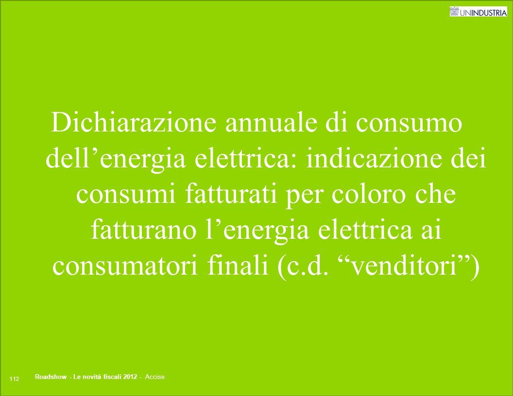 © 2012 Studio Tributario e Societario 120Titolo presentazione Dichiarazione annuale di consumo dell'energia elettrica: indicazione dei consumi fattura