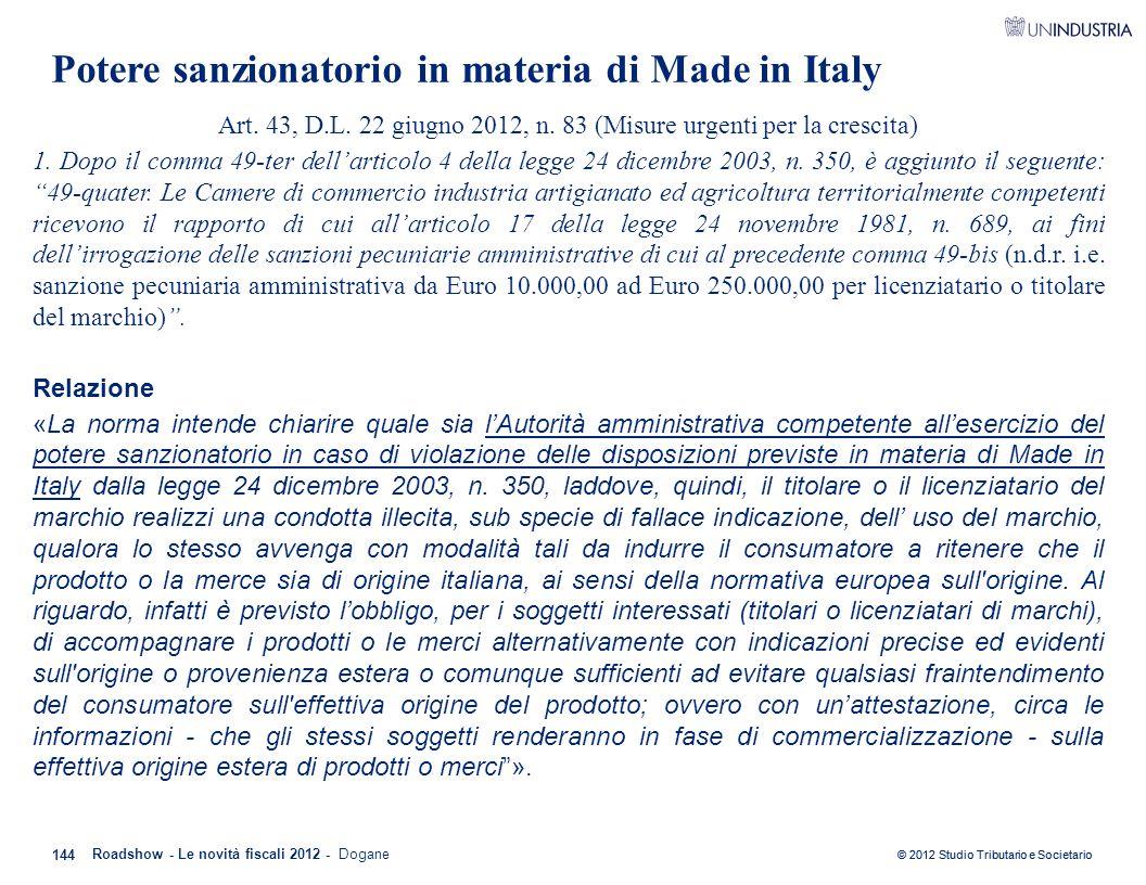© 2012 Studio Tributario e Societario Potere sanzionatorio in materia di Made in Italy Art. 43, D.L. 22 giugno 2012, n. 83 (Misure urgenti per la cres