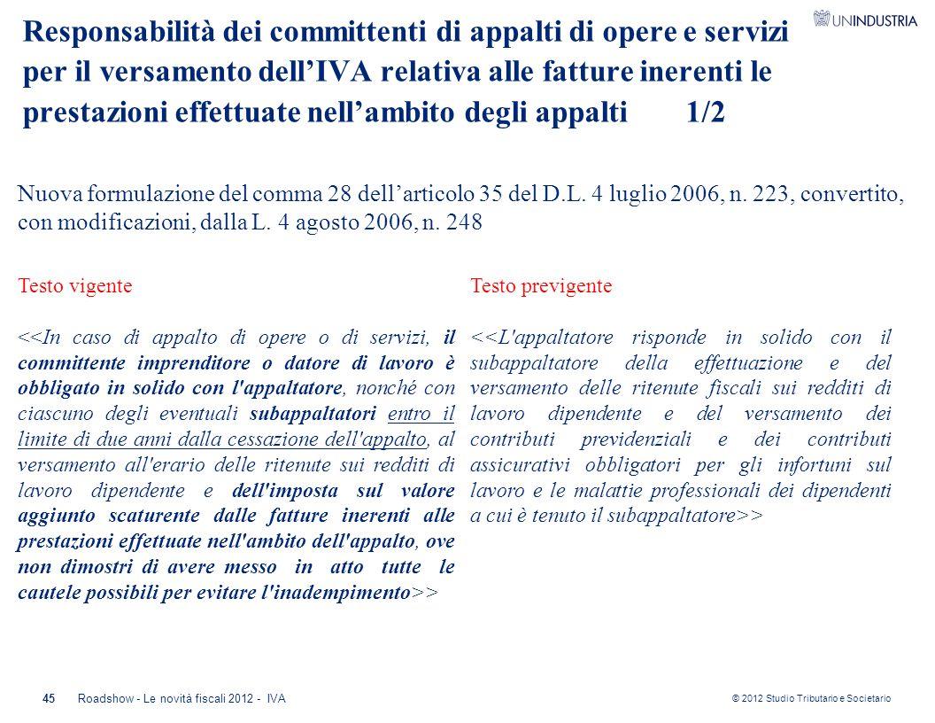 © 2012 Studio Tributario e Societario 45 Responsabilità dei committenti di appalti di opere e servizi per il versamento dell'IVA relativa alle fatture