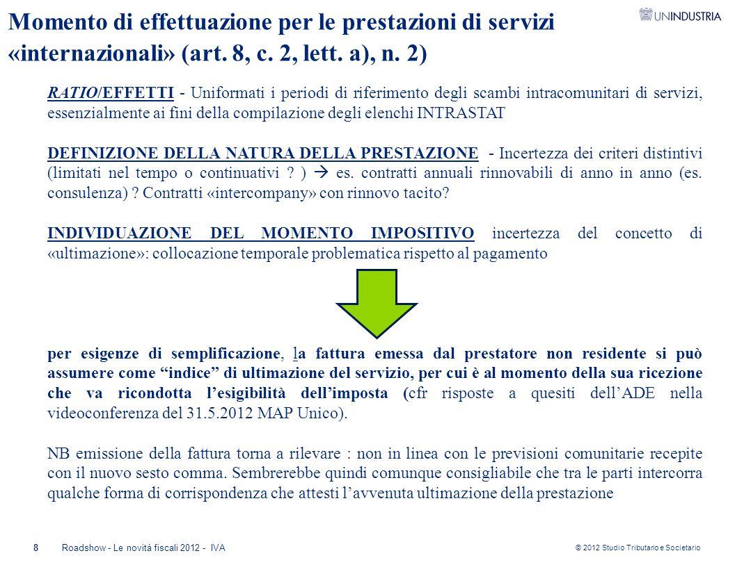 © 2012 Studio Tributario e Societario 8Roadshow - Le novità fiscali 2012 - IVA Momento di effettuazione per le prestazioni di servizi «internazionali»