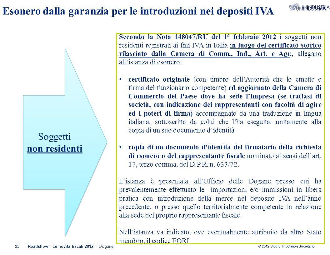 © 2012 Studio Tributario e Societario 95Roadshow - Le novità fiscali 2012 - Dogane Esonero dalla garanzia per le introduzioni nei depositi IVA Soggett