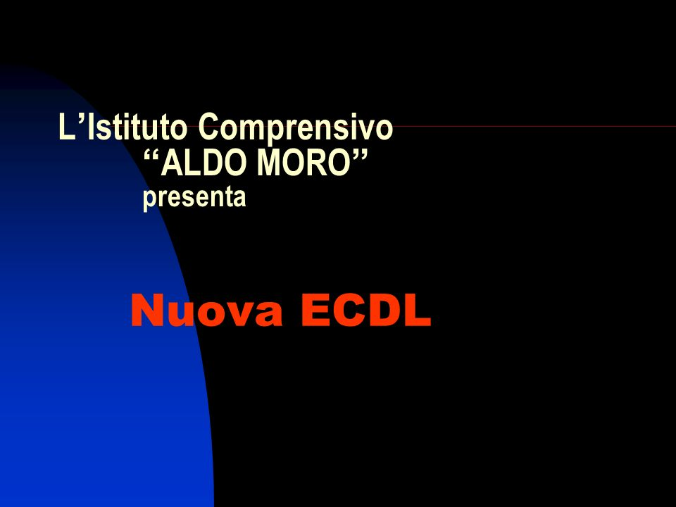 """L ' Istituto Comprensivo """" ALDO MORO """" presenta Nuova ECDL"""