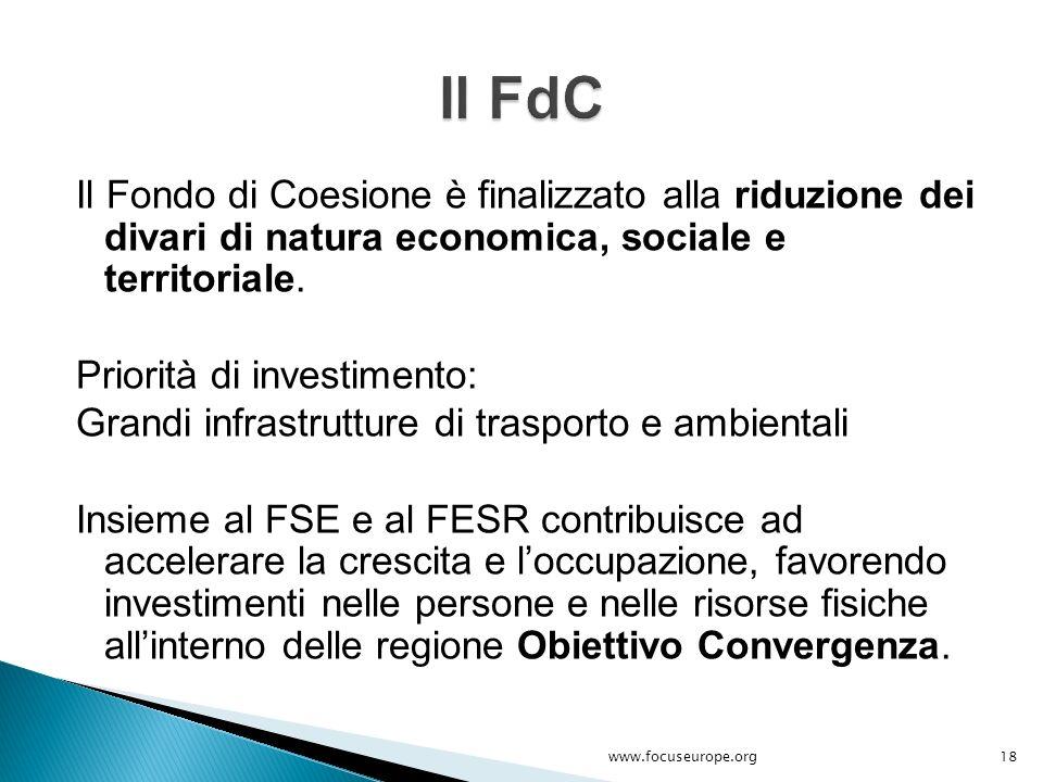 Il Fondo di Coesione è finalizzato alla riduzione dei divari di natura economica, sociale e territoriale. Priorità di investimento: Grandi infrastrutt