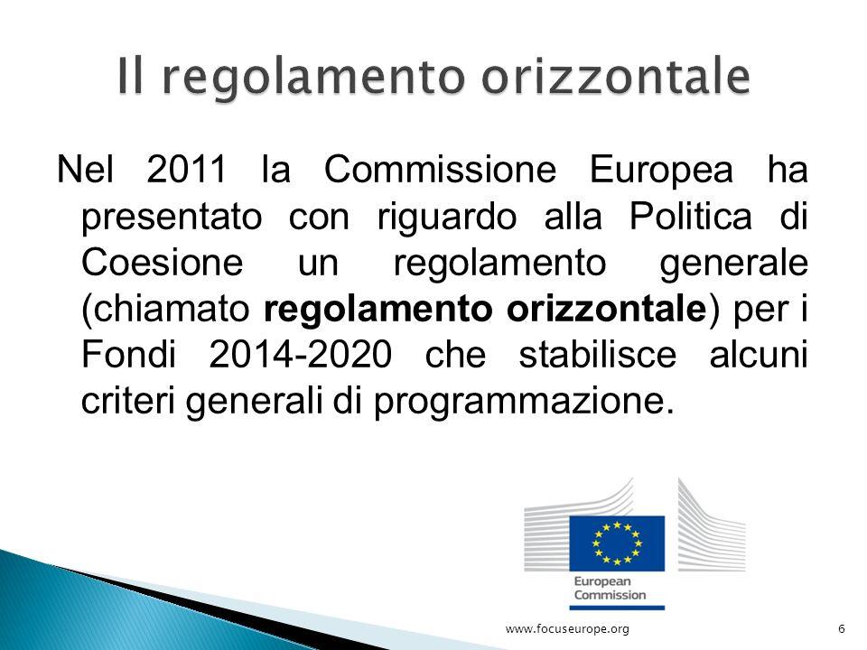 Nel 2011 la Commissione Europea ha presentato con riguardo alla Politica di Coesione un regolamento generale (chiamato regolamento orizzontale) per i