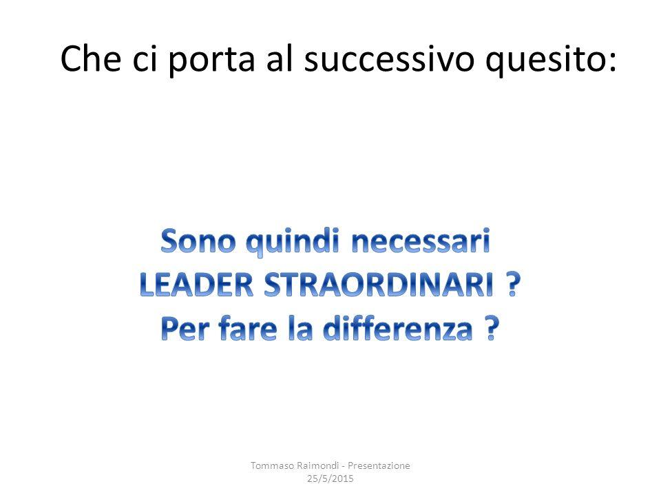 Che ci porta al successivo quesito: Tommaso Raimondi - Presentazione 25/5/2015