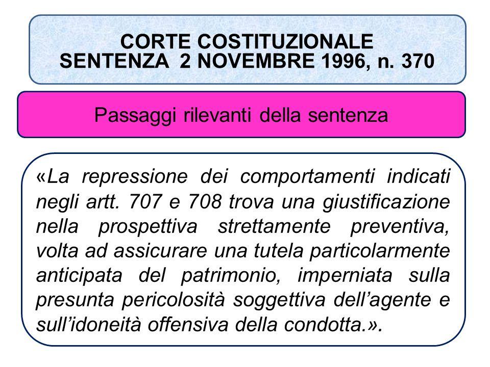 « La repressione dei comportamenti indicati negli artt. 707 e 708 trova una giustificazione nella prospettiva strettamente preventiva, volta ad assicu