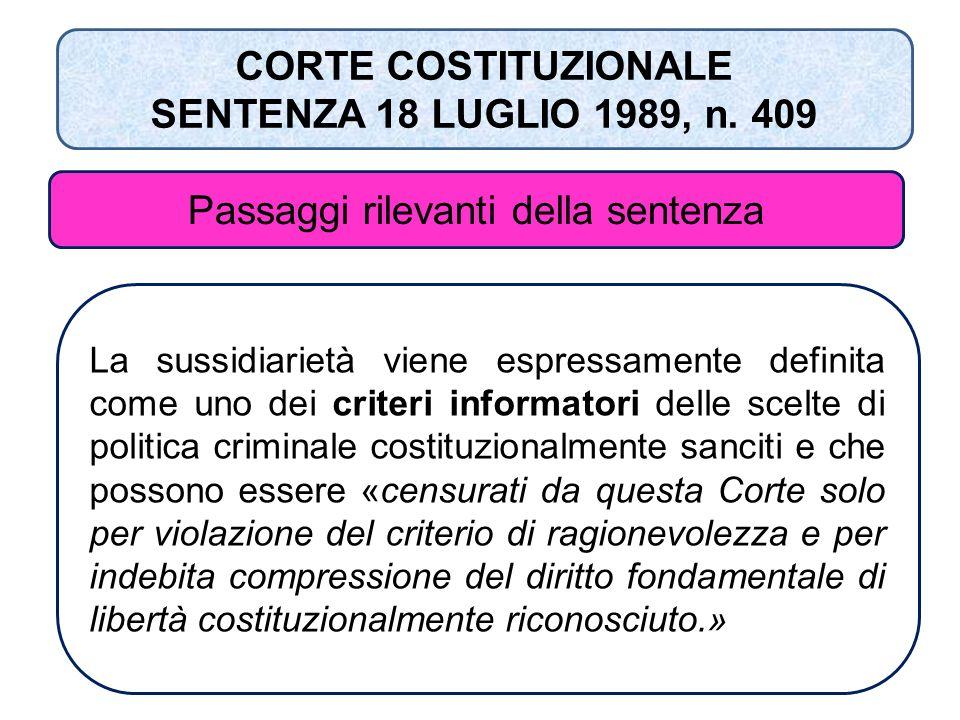 CORTE COSTITUZIONALE SENTENZA 18 LUGLIO 1989, n. 409 Passaggi rilevanti della sentenza La sussidiarietà viene espressamente definita come uno dei crit