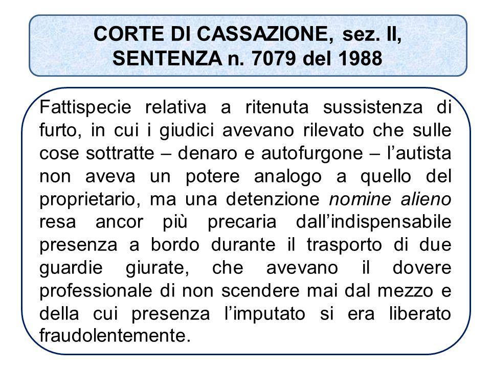 CORTE DI CASSAZIONE, sez. II, SENTENZA n. 7079 del 1988 Fattispecie relativa a ritenuta sussistenza di furto, in cui i giudici avevano rilevato che su