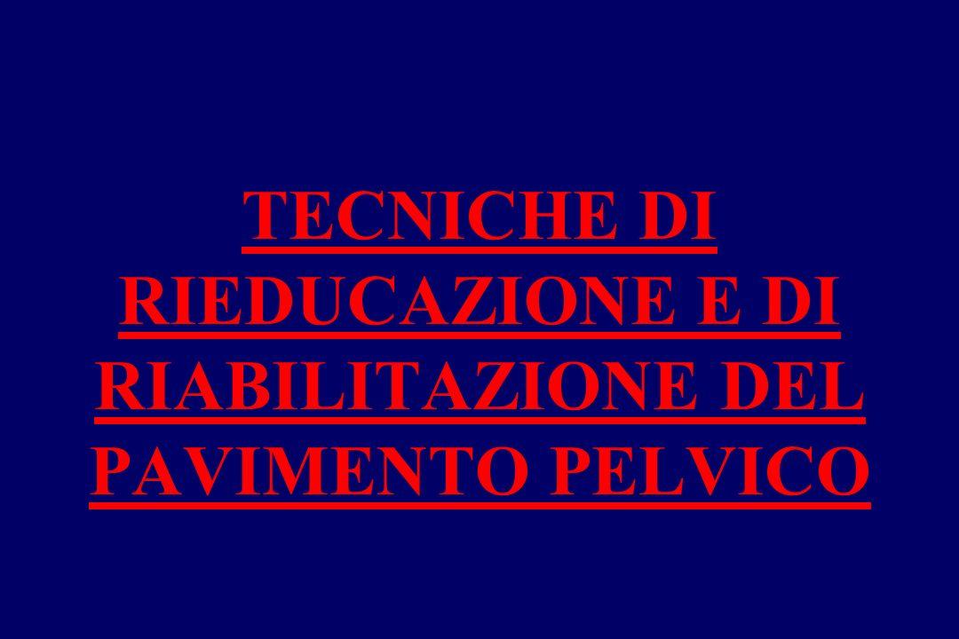 TECNICHE DI RIEDUCAZIONE E DI RIABILITAZIONE DEL PAVIMENTO PELVICO