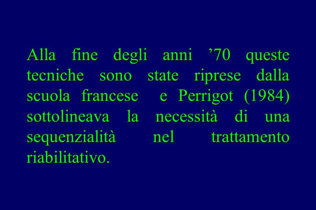 Alla fine degli anni '70 queste tecniche sono state riprese dalla scuola francese e Perrigot (1984) sottolineava la necessità di una sequenzialità nel
