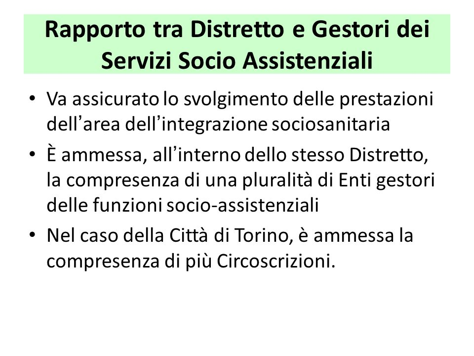 Rapporto tra Distretto e Gestori dei Servizi Socio Assistenziali Va assicurato lo svolgimento delle prestazioni dell'area dell'integrazione sociosanit
