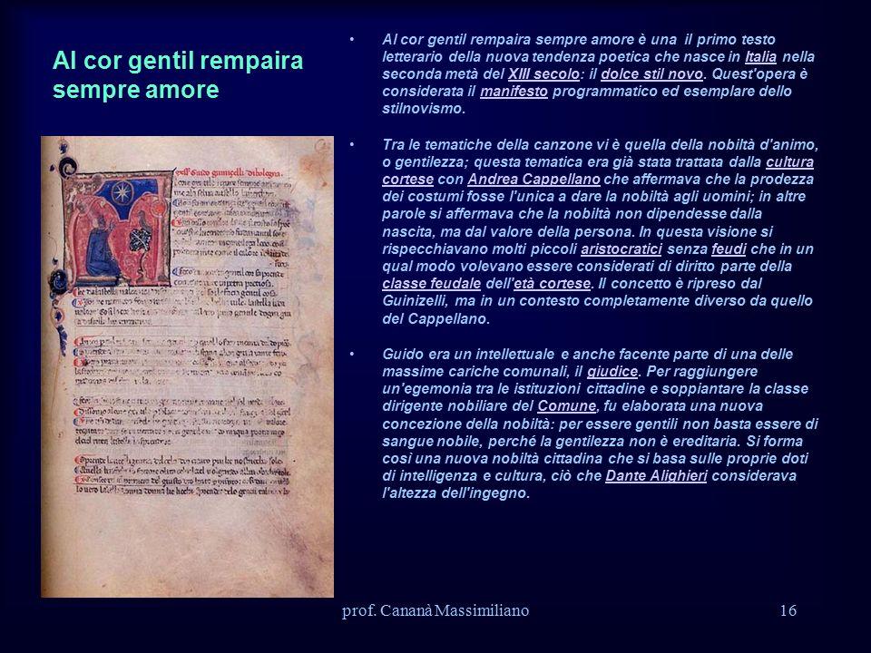 Al cor gentil rempaira sempre amore Al cor gentil rempaira sempre amore è una il primo testo letterario della nuova tendenza poetica che nasce in Ital