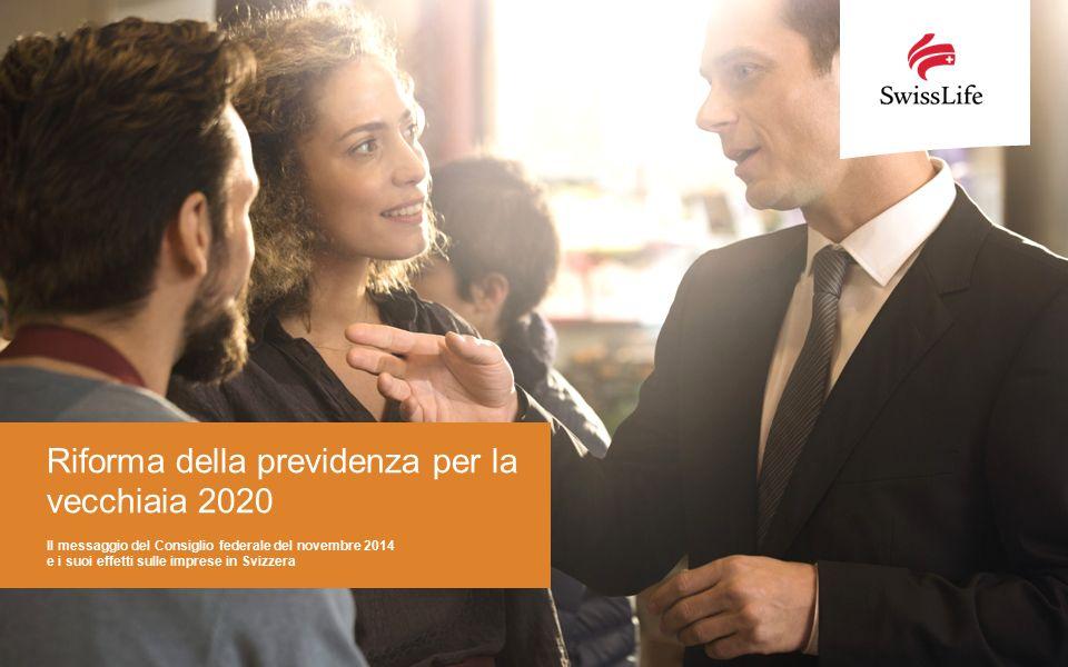 Il messaggio del Consiglio federale del novembre 2014 e i suoi effetti sulle imprese in Svizzera Riforma della previdenza per la vecchiaia 2020