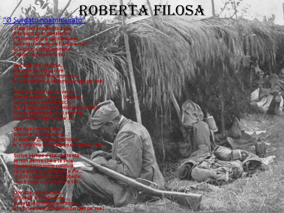 """Roberta Filosa """"O Surdato nnammurato"""" Staje luntana da stu core, a te volo cu 'o penziero: niente voglio e niente spero ca tenerte sempe a fianco a me"""