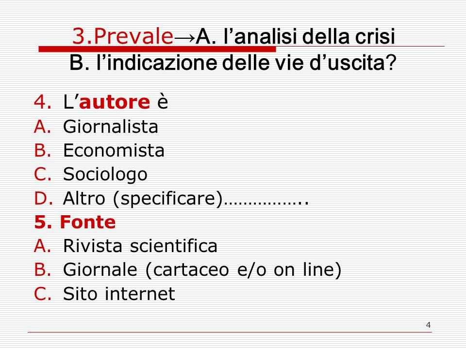 4 3.Prevale → A. l'analisi della crisi B. l'indicazione delle vie d'uscita.