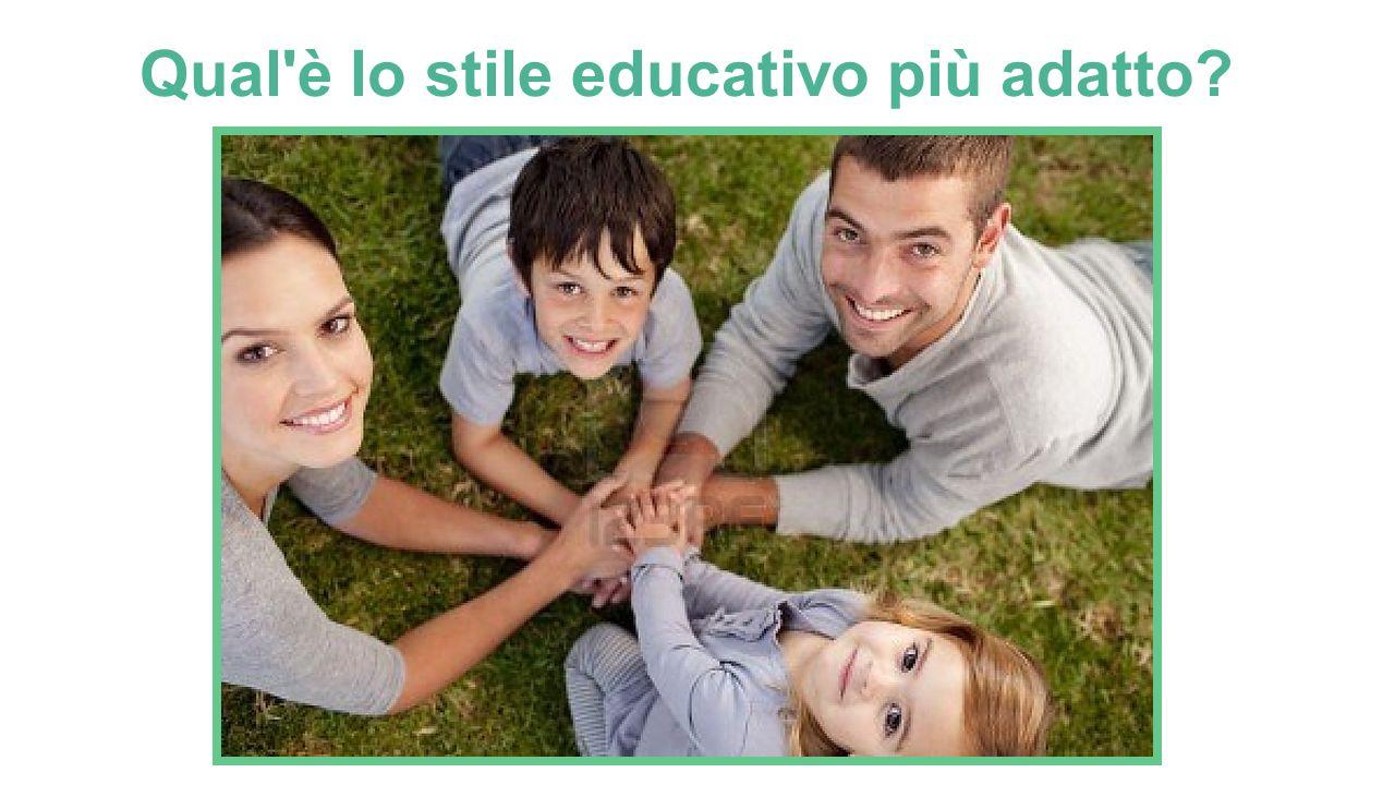 Qual'è lo stile educativo più adatto?