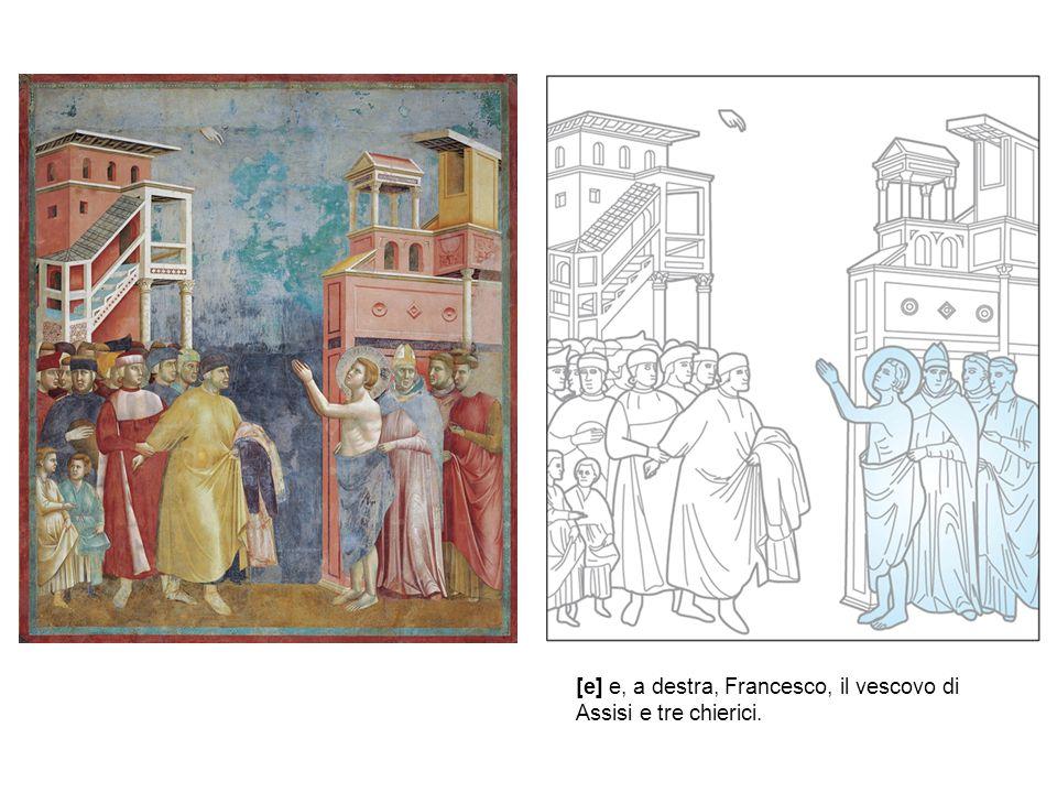 [e] e, a destra, Francesco, il vescovo di Assisi e tre chierici.