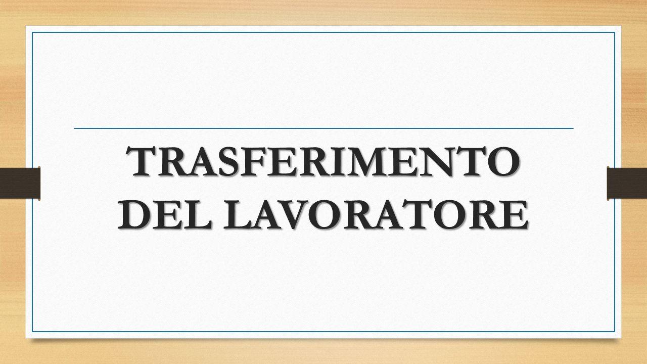 TRASFERIMENTO DEL LAVORATORE