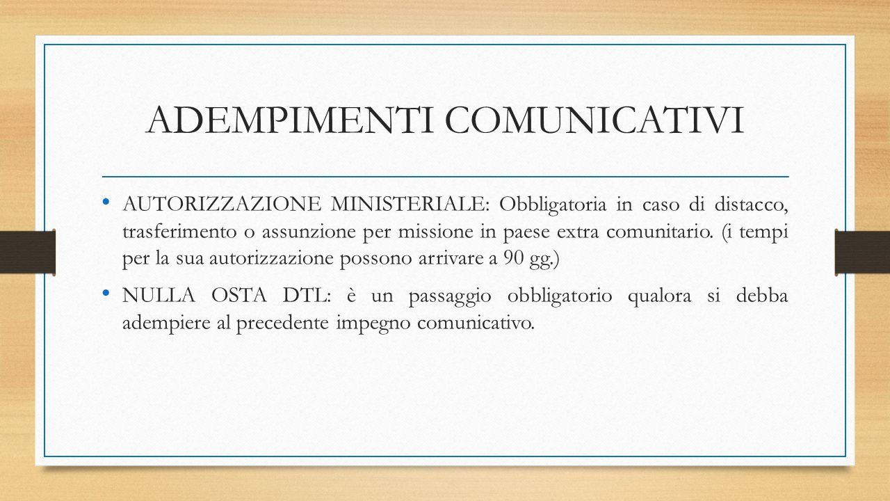 ADEMPIMENTI COMUNICATIVI AUTORIZZAZIONE MINISTERIALE: Obbligatoria in caso di distacco, trasferimento o assunzione per missione in paese extra comunitario.