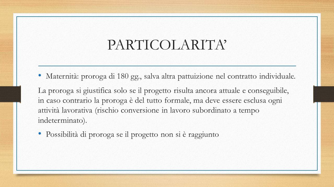 PARTICOLARITA' Maternità: proroga di 180 gg., salva altra pattuizione nel contratto individuale.