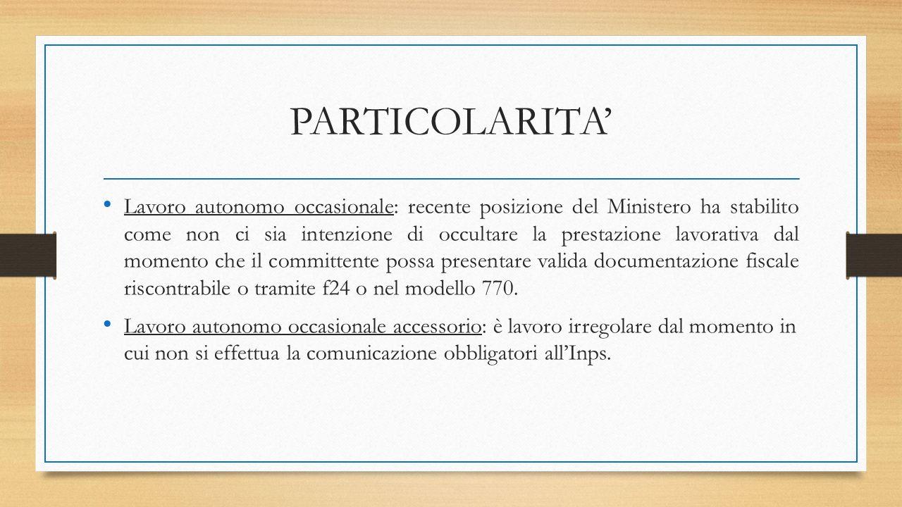 PARTICOLARITA' Lavoro autonomo occasionale: recente posizione del Ministero ha stabilito come non ci sia intenzione di occultare la prestazione lavora