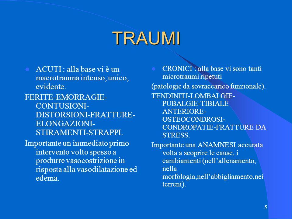 5 TRAUMI ACUTI : alla base vi è un macrotrauma intenso, unico, evidente.