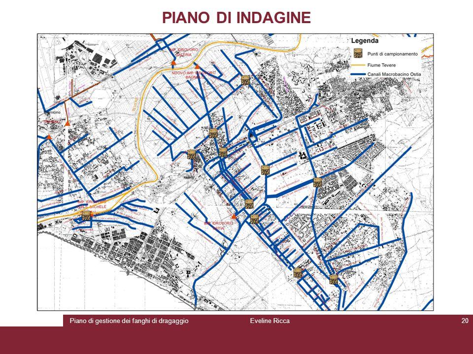 Piano di gestione dei fanghi di dragaggioEveline Ricca20 PIANO DI INDAGINE
