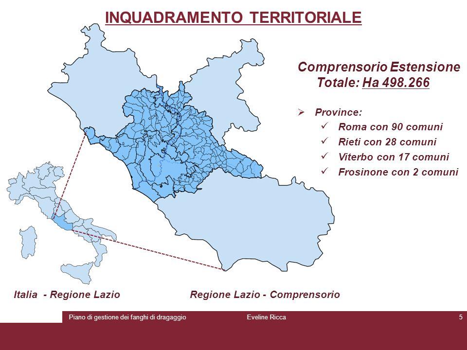 Piano di gestione dei fanghi di dragaggioEveline Ricca5 INQUADRAMENTO TERRITORIALE Italia - Regione Lazio Comprensorio Estensione Totale: Ha 498.266 c