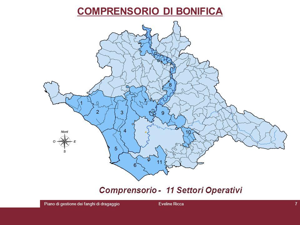 Piano di gestione dei fanghi di dragaggioEveline Ricca7 COMPRENSORIO DI BONIFICA Comprensorio - 11 Settori Operativi
