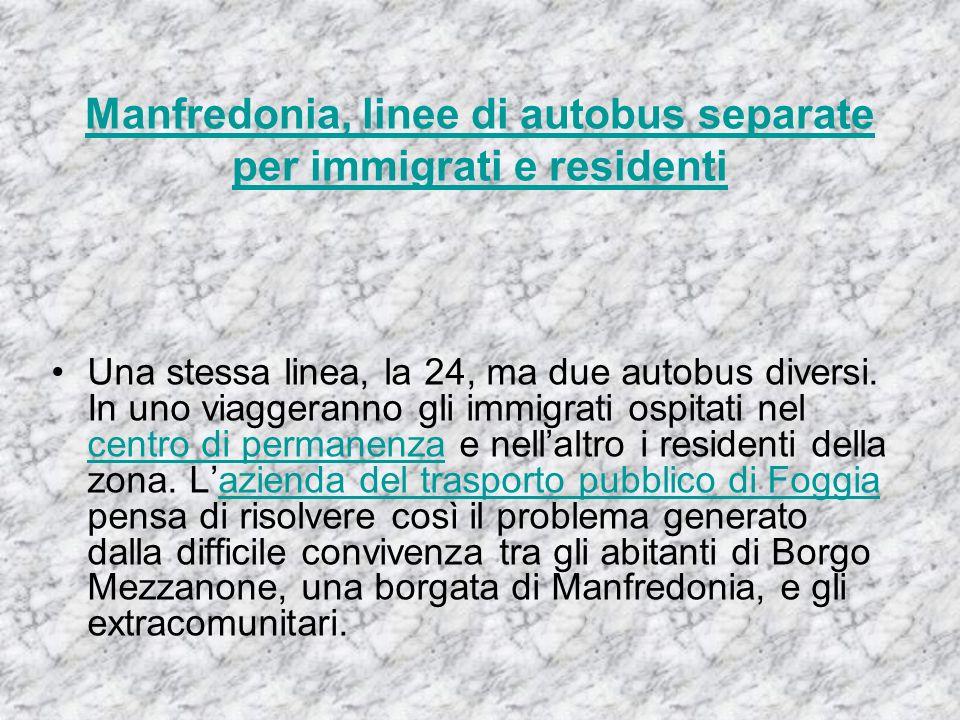 Manfredonia, linee di autobus separate per immigrati e residenti Una stessa linea, la 24, ma due autobus diversi.