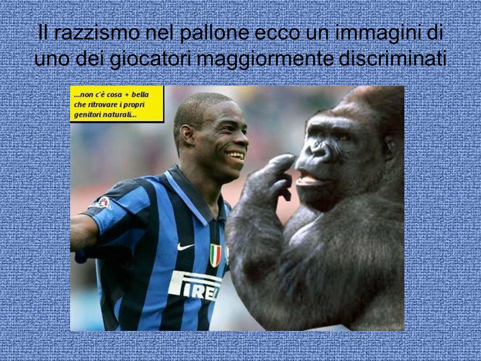Il razzismo nel pallone ecco un immagini di uno dei giocatori maggiormente discriminati