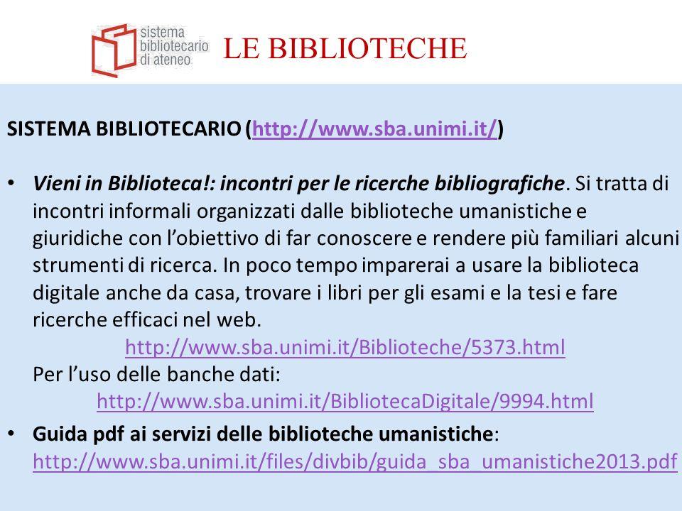 LE BIBLIOTECHE SISTEMA BIBLIOTECARIO (http://www.sba.unimi.it/)http://www.sba.unimi.it/ Vieni in Biblioteca!: incontri per le ricerche bibliografiche.