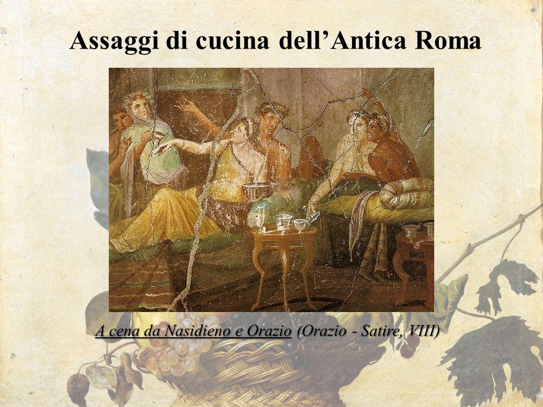 Assaggi di cucina dell'Antica Roma A cena da Nasidieno e Orazio (Orazio - Satire, VIII)