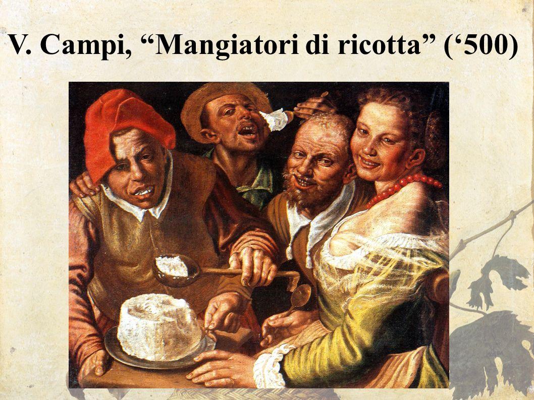 "V. Campi, ""Mangiatori di ricotta"" ('500)"