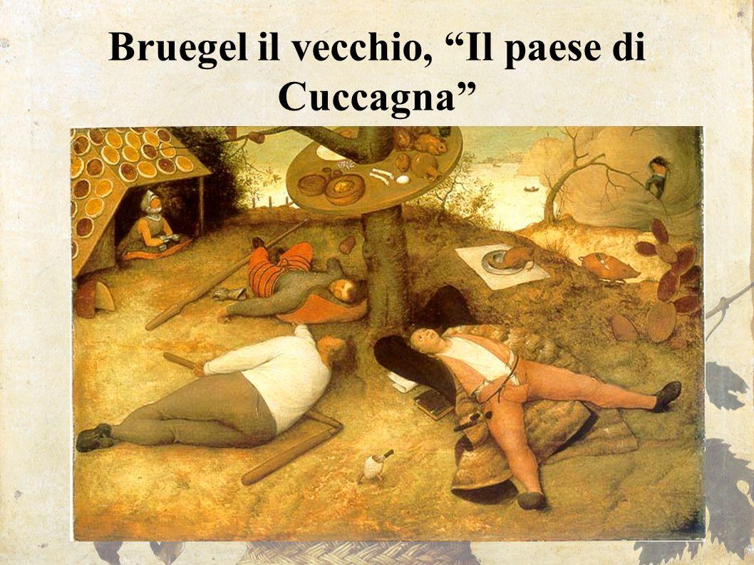 """Bruegel il vecchio, """"Il paese di Cuccagna"""""""
