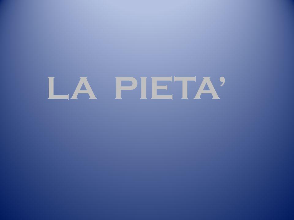 LA PIETA'