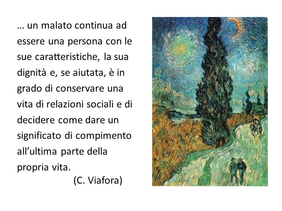 … un malato continua ad essere una persona con le sue caratteristiche, la sua dignità e, se aiutata, è in grado di conservare una vita di relazioni so