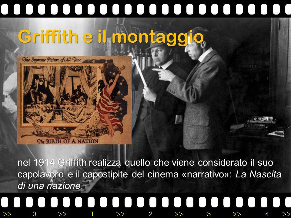 >>0 >>1 >> 2 >> 3 >> 4 >> Griffith e il montaggio nel 1914 Griffith realizza quello che viene considerato il suo capolavoro e il capostipite del cinem