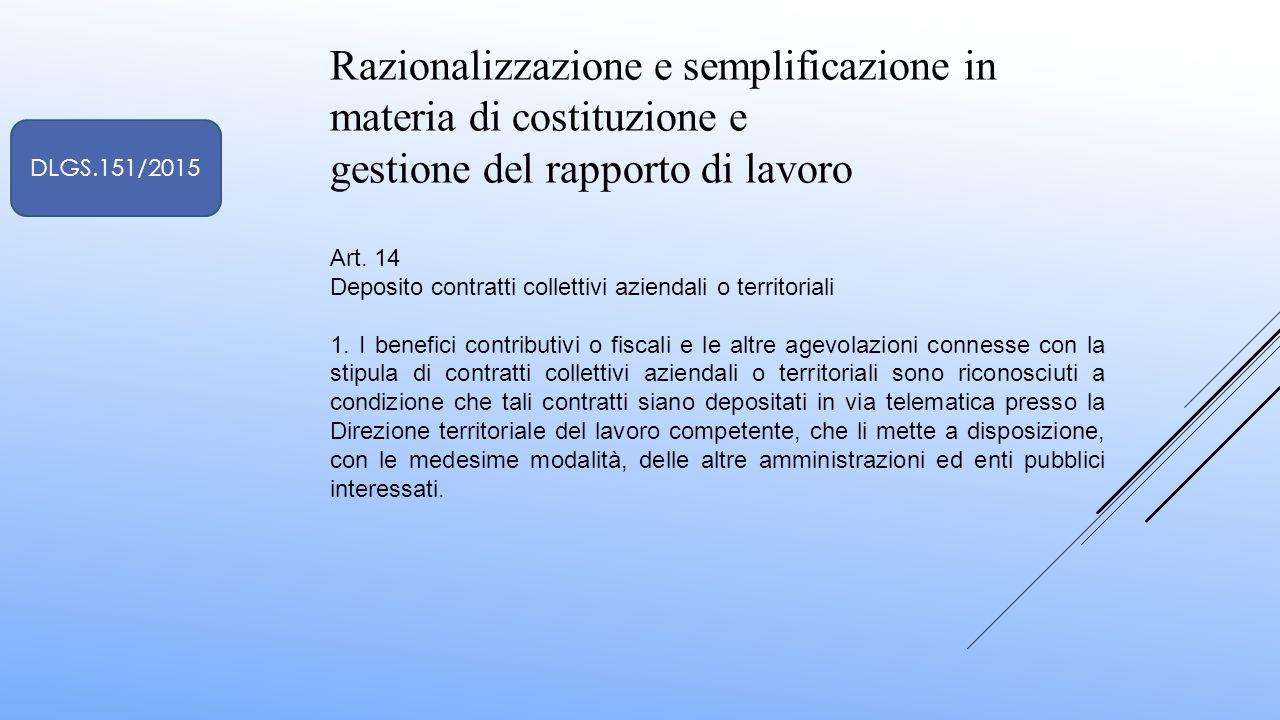 Razionalizzazione e semplificazione in materia di costituzione e gestione del rapporto di lavoro Art. 14 Deposito contratti collettivi aziendali o ter