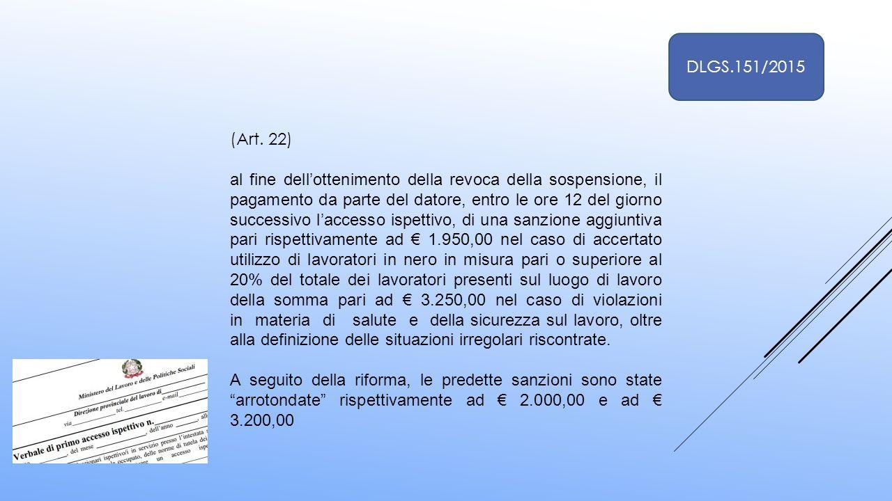 (Art. 22) al fine dell'ottenimento della revoca della sospensione, il pagamento da parte del datore, entro le ore 12 del giorno successivo l'accesso i
