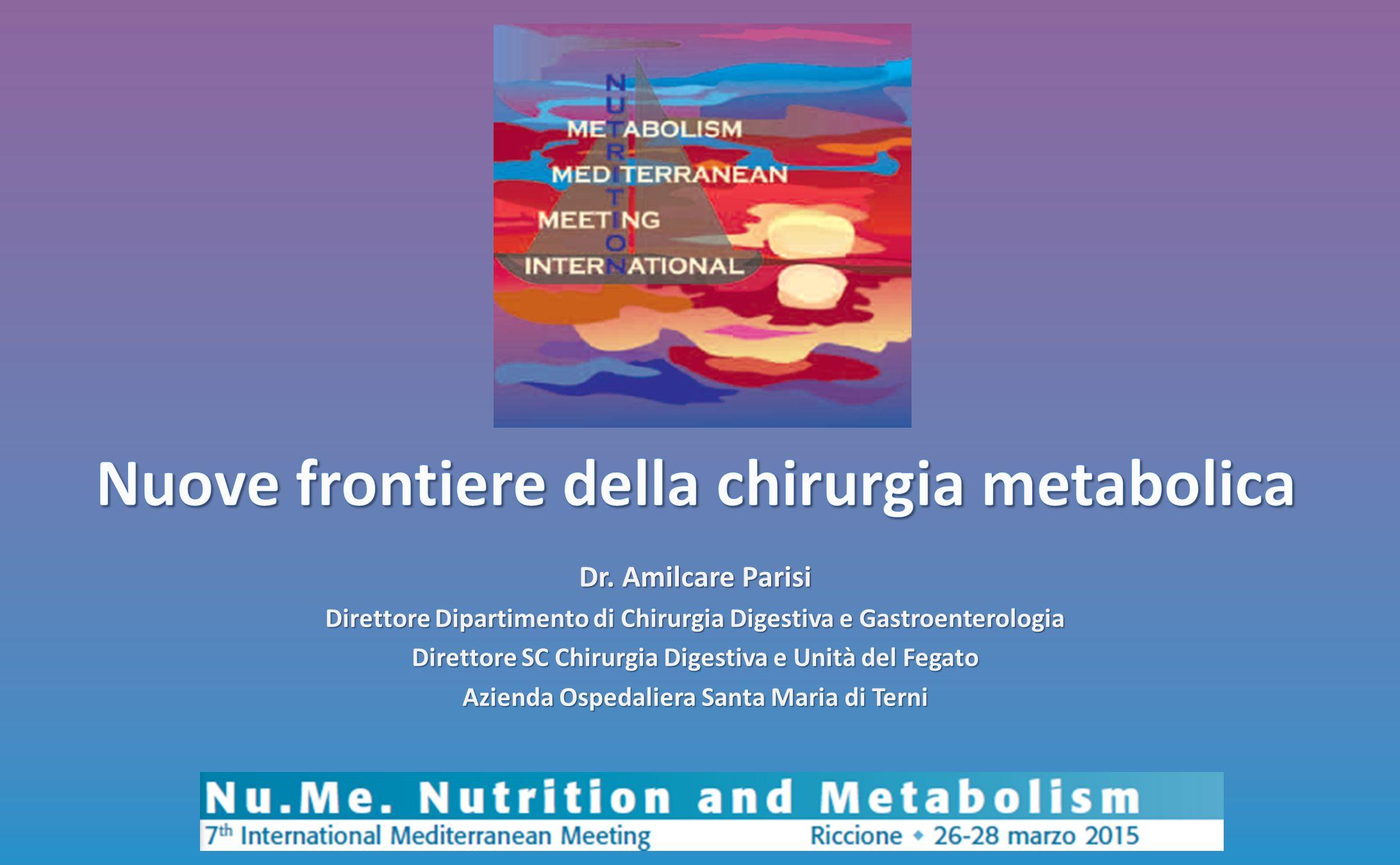 Dr. Amilcare Parisi Direttore Dipartimento di Chirurgia Digestiva e Gastroenterologia Direttore SC Chirurgia Digestiva e Unità del Fegato Azienda Ospe