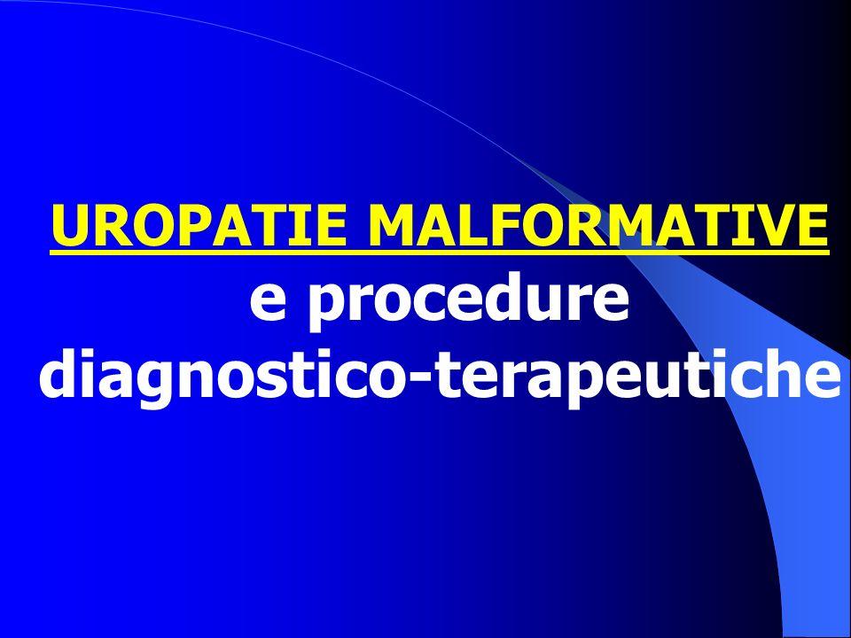 UROPATIE MALFORMATIVE e procedure diagnostico-terapeutiche
