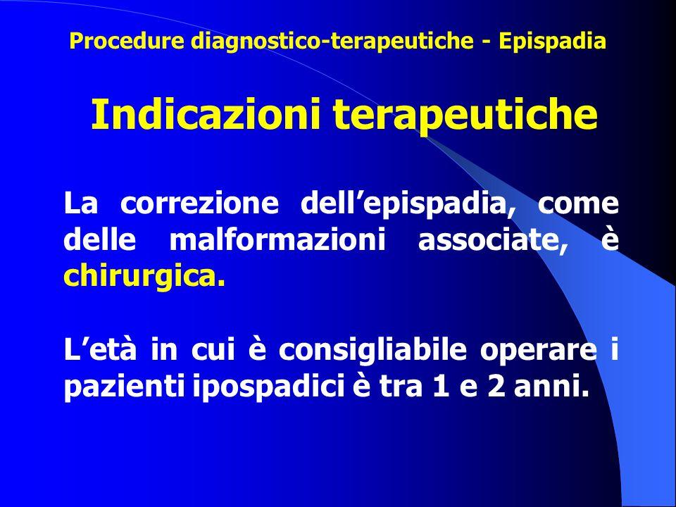 La correzione dell'epispadia, come delle malformazioni associate, è chirurgica. L'età in cui è consigliabile operare i pazienti ipospadici è tra 1 e 2